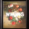 Dutch Whispers - Wrong by Dangerous Minds